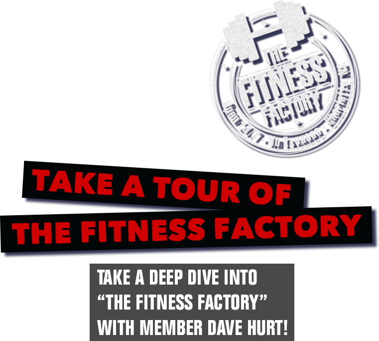 The Fitness Factory Charlotte Tour, Dave Hurt